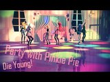 [Mmd/MLP:FiM] Party with Pinkie - Die young (DL Models)