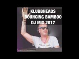 Klubbheads - Bouncing Bamboo DJ Mix 2017