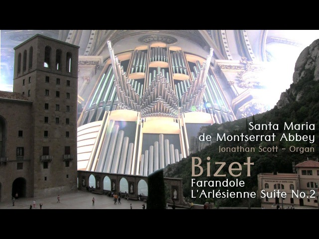 BIZET FARANDOLE - THE ORGAN OF MONTSERRAT ABBEY (JONATHAN SCOTT - ORGANIST)