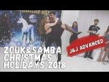 Zouk&ampSamba Christmas Holidays 2018 J&ampJ Advanced