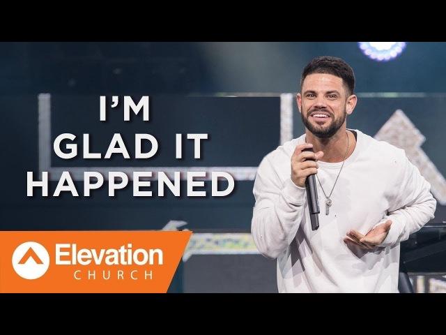 Стивен Фуртик - Я рад, что так случилось (I'm Glad It Happened) | Проповедь (2018)