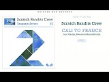 Scratch Bandits Crew Ft. Gavlyn, Reverie &amp Blimes Brixton - Cali To France