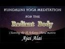 Ajai Alai Kundalini Yoga Meditation for the Radiant Body
