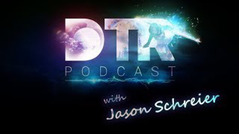 DTR Podcast Special Episode w/ Jason Schreier!