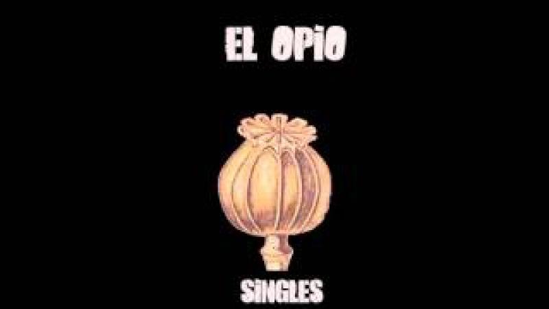 El Opio - Singles (FULL ALBUM, 1971, Peru)