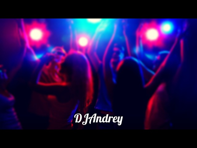 290 DJAndrey - New mood Wesna '32, 2018 Club, Euro-House Mix Max HOUSE Bomb Max Tracks in the House