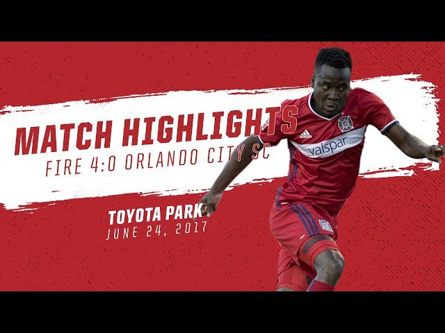 Match Highlights | Chicago Fire 4:0 Orlando City SC | June 24, 2017