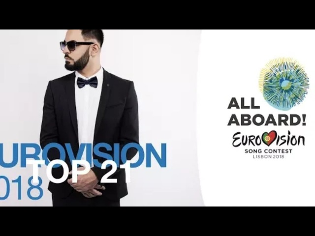 ESC 2018|MY TOP 21 (SO FAR)Armenia,Romania