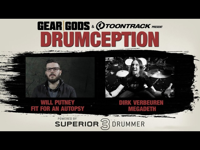 FIT FOR AN AUTOPSY's Will Putney X Dirk Verbeuren of MEGADETH - DRUMCEPTION| GEAR GODS