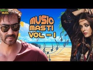 Hindi Songs 2017 | Music Masti Vol 1 | Bollywood Songs | Aishwarya Rai | Ajay Devgan | Latest Songs
