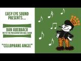 Dan Auerbach - Cellophane Angel Official Audio