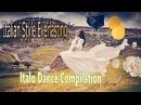 Italian Style Everlasting Italo Dance Compilation