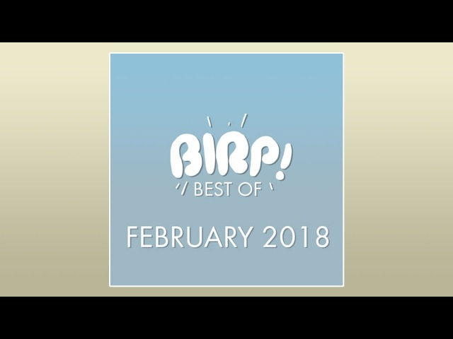 Indie/Bedroom Pop/Lofi Mix - BIRP! Best of February 2018