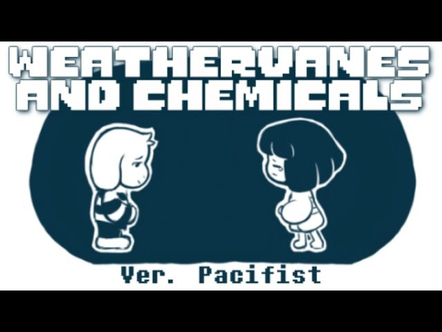 【Undertale】Weathervanes and Chemicals Ver. Pacifist (Lyric Comic)