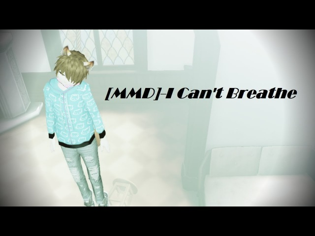 [MMDDL MOTION]-I Cant Breathe