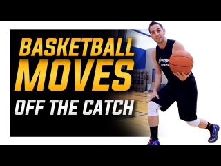 Top 3 Basketball Moves Off the Catch: Worlds Best Basketball Moves