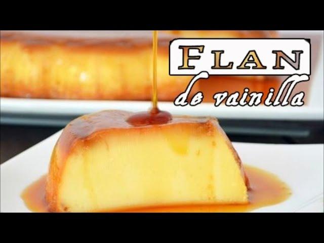 COMO HACER FLAN DE VAINILLA receta super facil