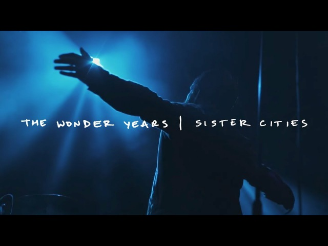 The Wonder Years - Sister Cities (Teaser)
