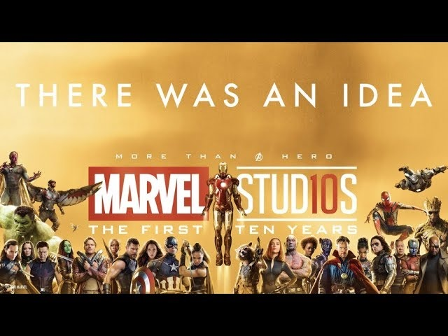 There Was An Idea - Marvel Cinematic Universe Tribute (2008-2018)