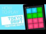 How to play TOKYO DRIFT (Teriyaki Boyz) - SUPER PADS - Furious Kit