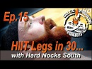 Celtic Warrior Workouts: Ep.015 HIIT Legs in 30 Minutes with Hard Nocks South