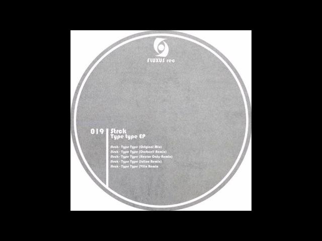 Strck - Type Type (Darkcell Remix) [FLUXUS019D]