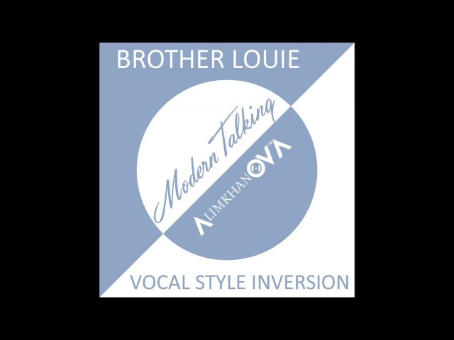 Алимханов А. Modern Talking - Brother Louie (Vocal Style Inversion)