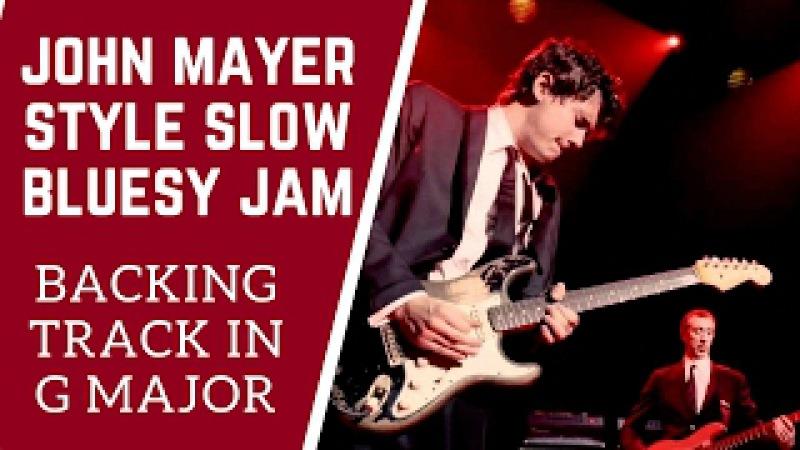 Slow Blues Jam John Mayer Style Backing Track in G
