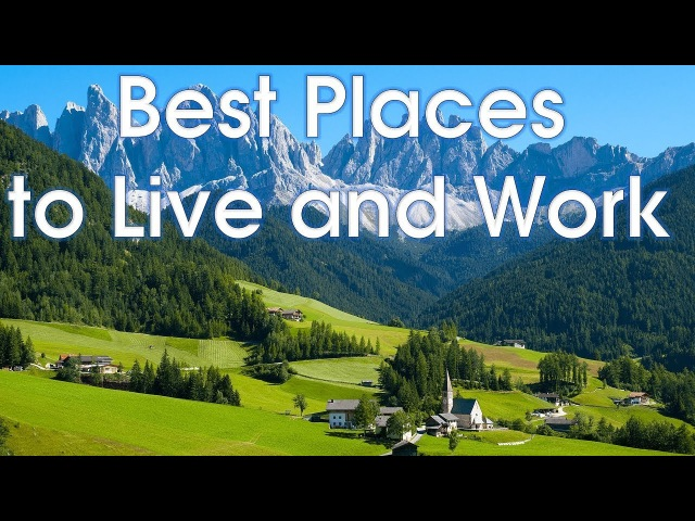 10 Best Places to Live and Work in the World | 4K