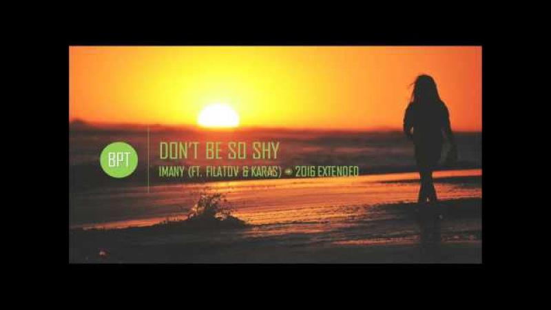 Imany - Don't Be So Shy (ft. Filatov Karas) Extended
