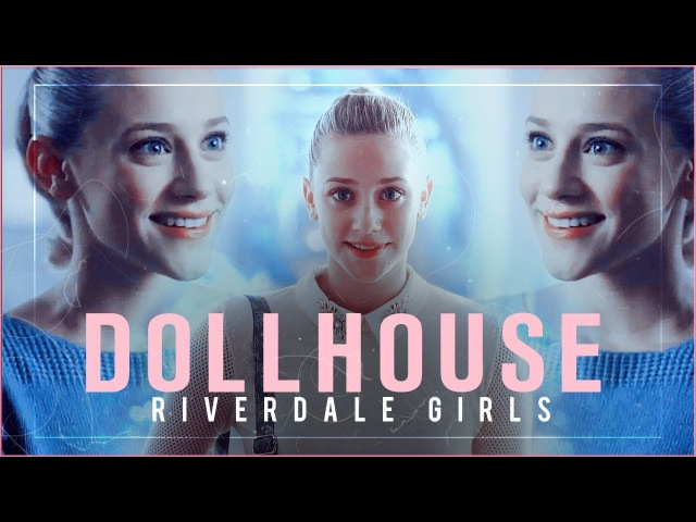 Dollhouse | Riverdale Girls