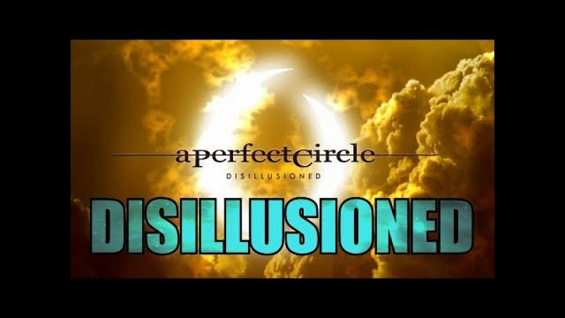 A Perfect Circle - Disillusioned (Lyrics on Screen)