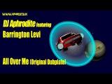 Aphrodite ft. Barrington Levy - All Over Me (Original Dubplate)
