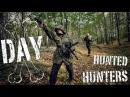 DAY X. Hunted hunters