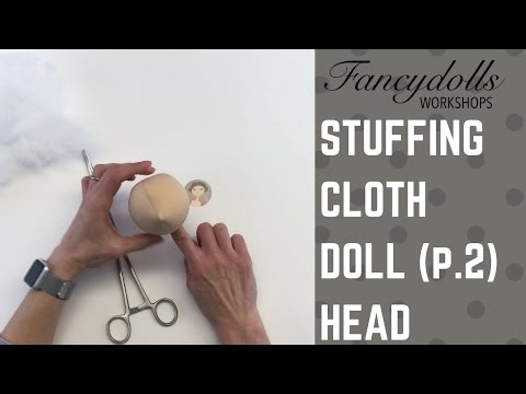 NEW FANCYDOLLS Workshops Stuffing Cloth Doll Head p 2 Набивание головы