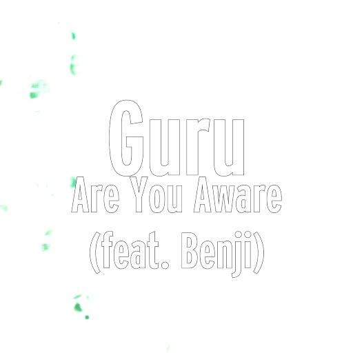 Guru альбом Are You Aware (feat. Benji)