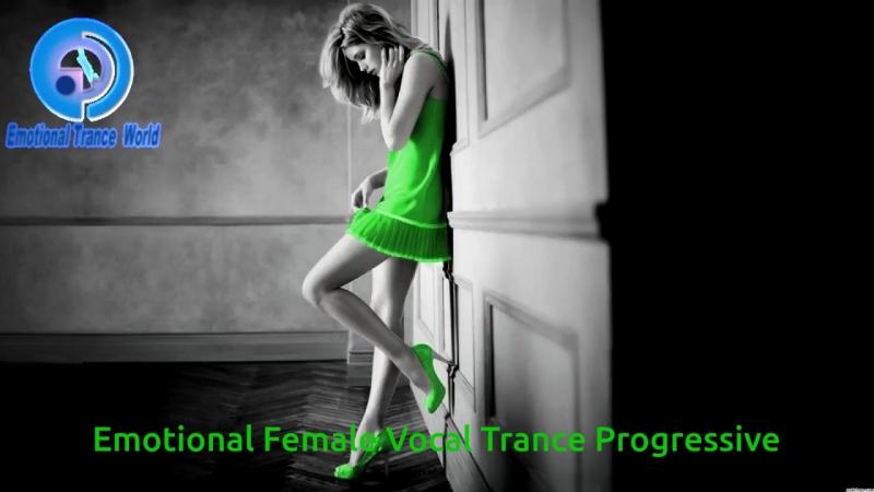 Emotional Female Vocal Trance Progressive ETW mp4
