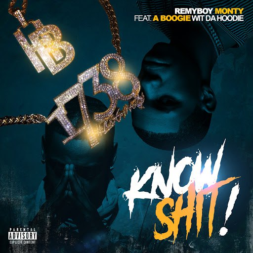 Monty альбом Know Shit! (feat. A Boogie With Da Hoodie)