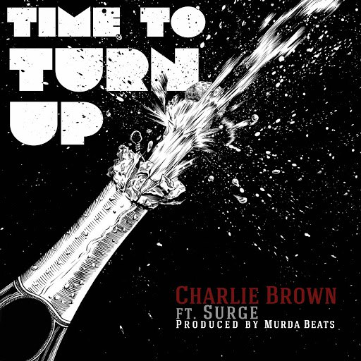 Charlie Brown альбом Time to Turn up (feat. Surge)