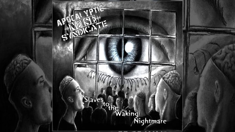 Apocalyptic Noise Syndicate - Slaves to the Waking Nightmare FULL EP (2018 - Grindcore)