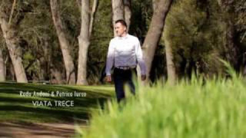 Radu Andoni Petrica Iurco - Viata trece [Official Video]