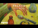 Palace - Live Well (Official Audio)