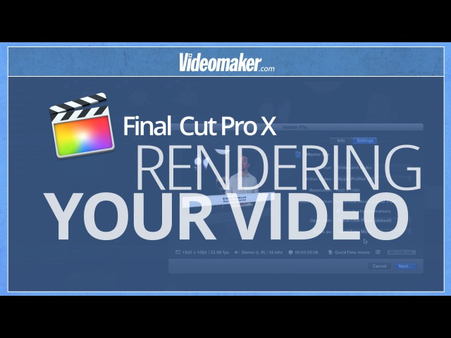 Final Cut Pro X Essentials - Rendering Your Final Product