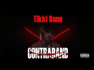 Tikki Bone - Contraband (ft. Le Lou) [prod. Young Grizzly x SK1ttless Beats]