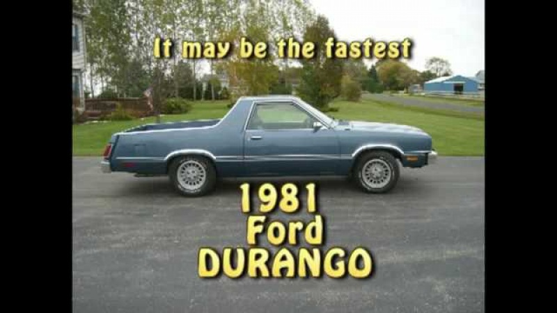 1981 Ford Durango (may be the fastest ) if not its one of them