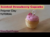 Scented Polymer Clay Strawberry Cupcake Tutorial - One Way To Scent Polymer Clay Charms