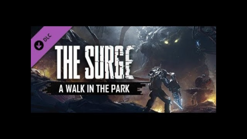 The Surge: A Walk in the Park 2 Лесорубы и Огры