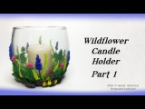 Wildflower Candle Holder Part 1-Polymer Clay Tutorial