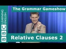 Relative Clauses 2 The Grammar Gameshow Episode 12