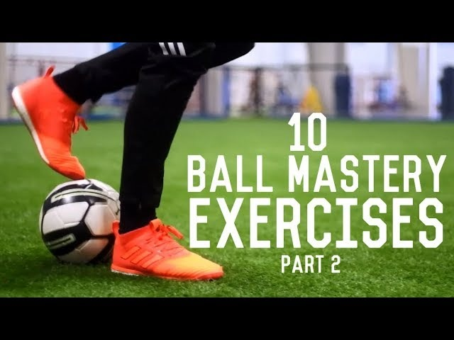 10 Ball Mastery Exercises For Footballers | Improve Your Dribbling Skills
